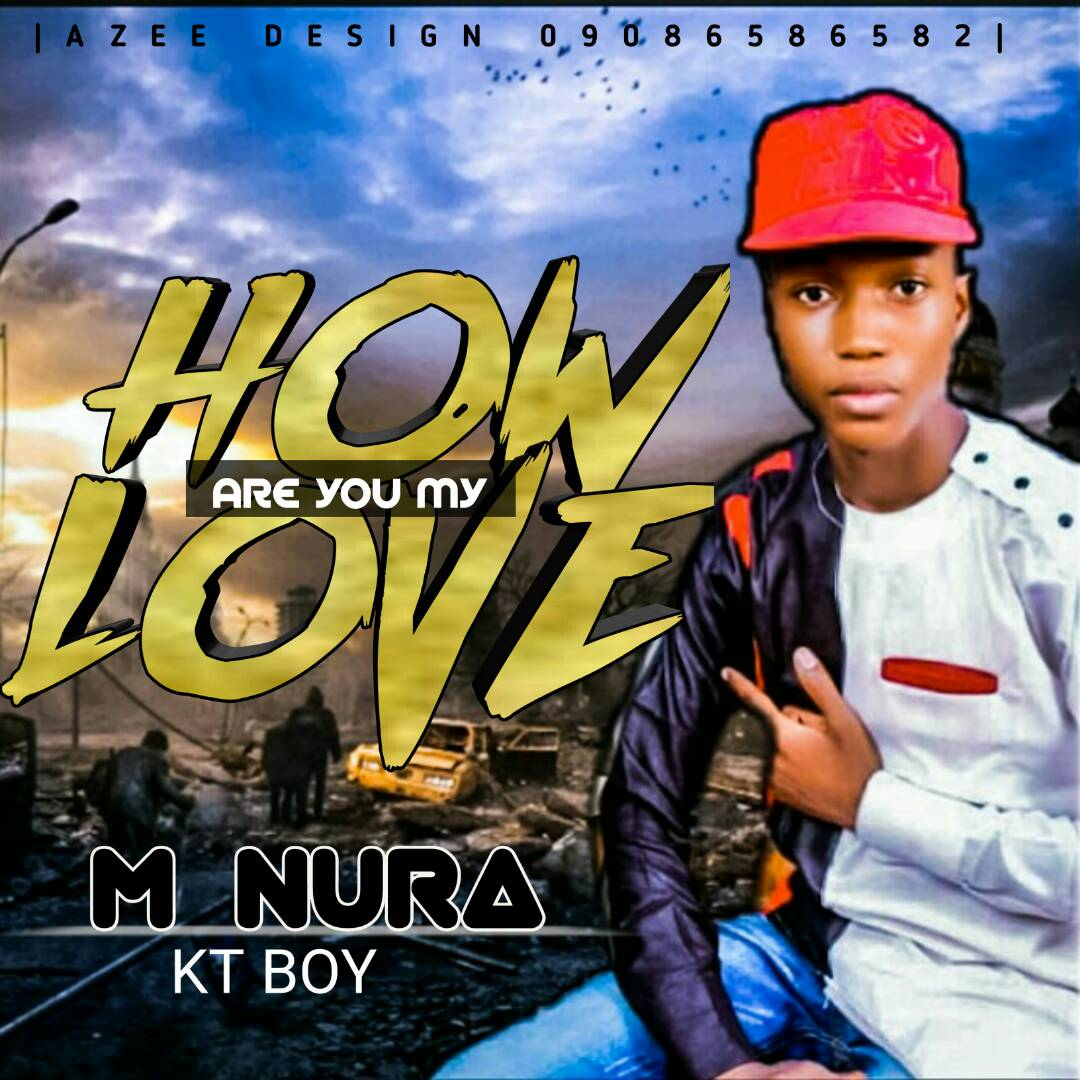 MUSIC: M Nura – How Are You My Love
