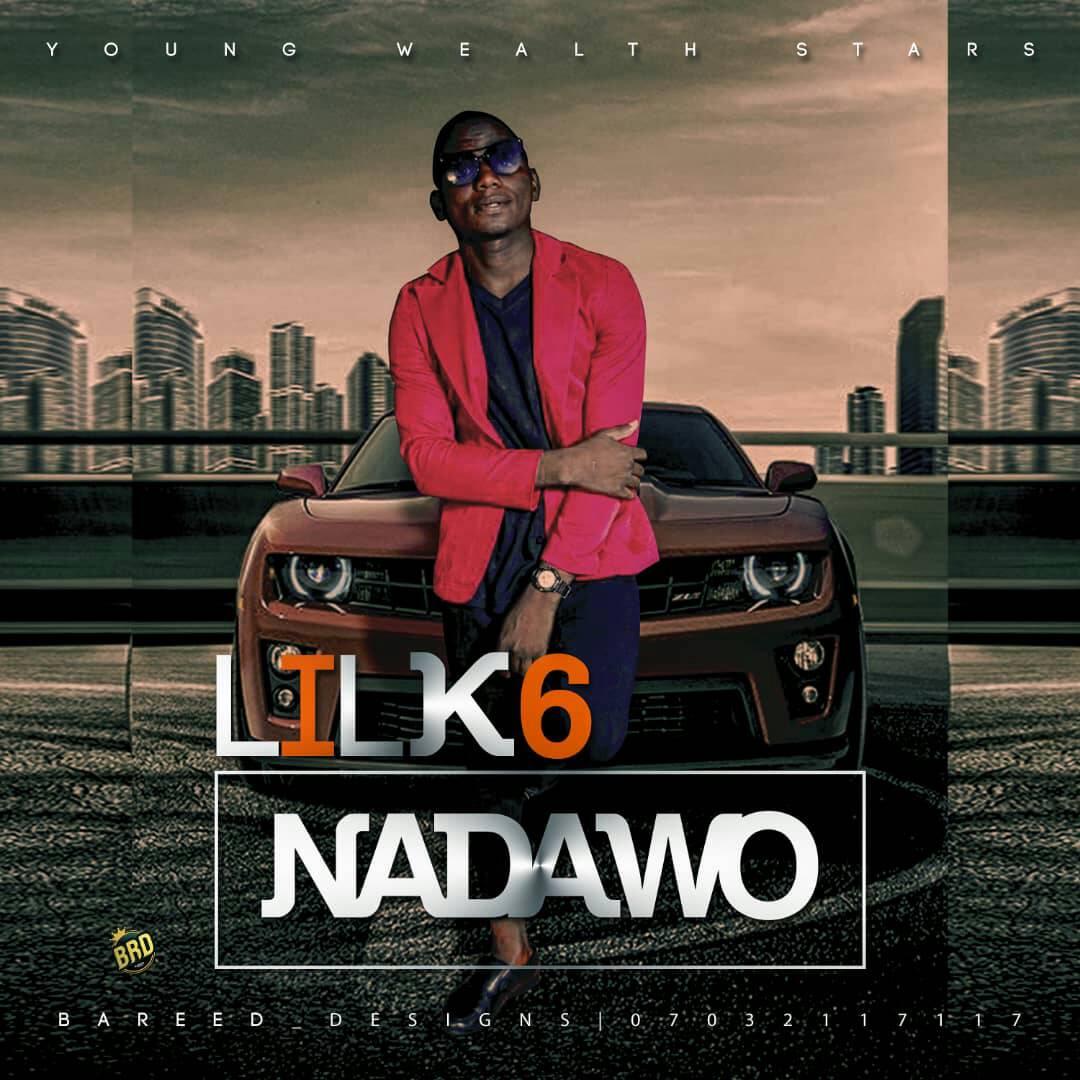 [MUSIC] Lil K6 – NadaWo