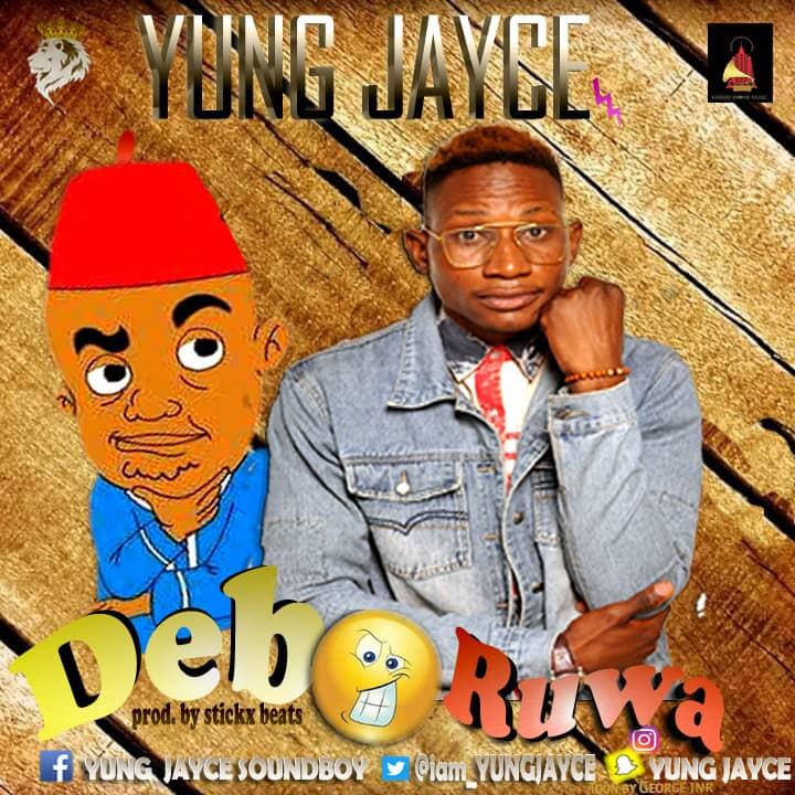 MUSIC: Yung JayCe – DeBo RuWa
