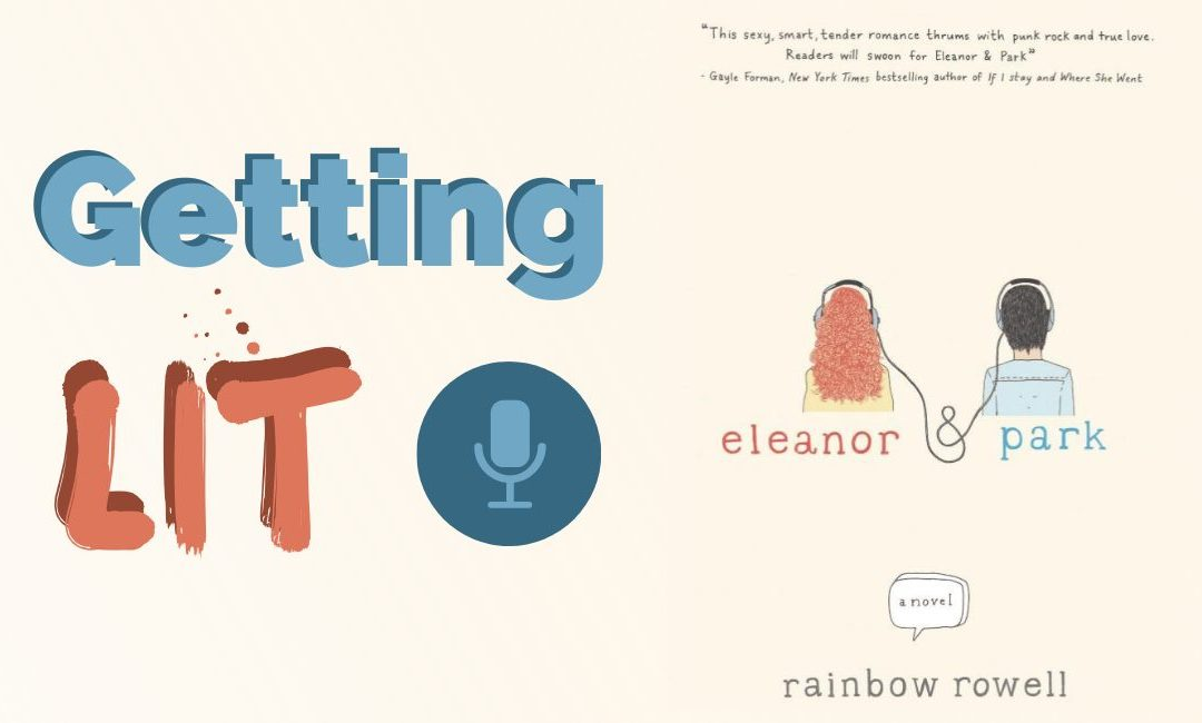 Getting Lit S4EP8: Eleanor and Park