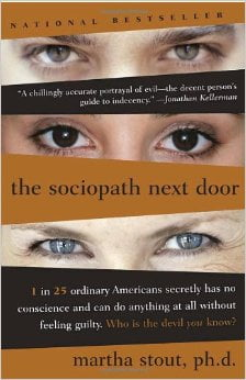 The Sociopath Next Door is a must read for everyone
