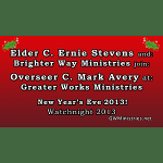 Ernie Stevens & Brighter Way Ministries, New Year's Eve 2013! Watchnight 2013