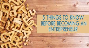 5 things to know before becoming an entrepreneur