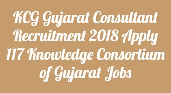 KCG Gujarat Consultant Recruitment