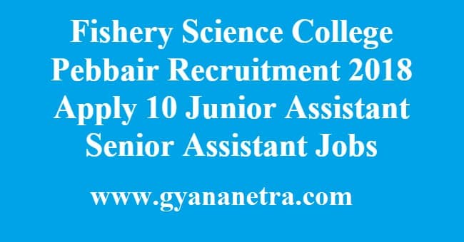 Fishery Science College Pebbair Recruitment