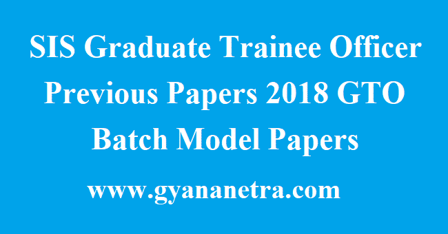 SIS Graduate Trainee Officer Previous Papers