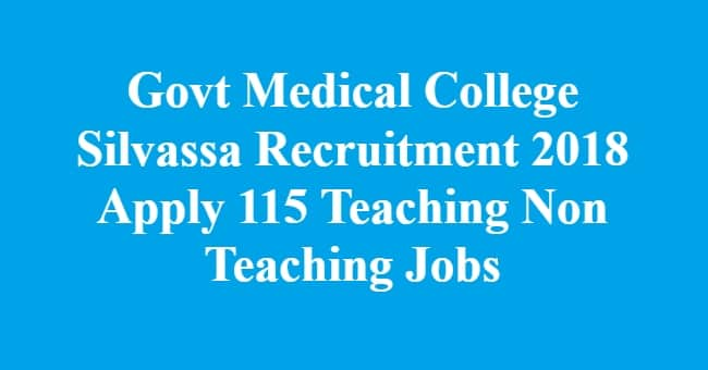 Govt Medical College Silvassa Recruitment