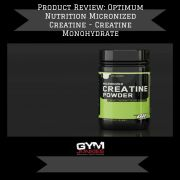 Product Review: Optimum Nutrition Micronized Creatine - Creatine Monohydrate