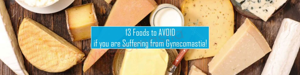 Foods to Avoid when Suffering from Man-Boobs