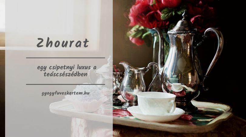 Zhourat egy csipetnyi luxus a teáscsészédben