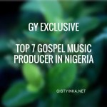 Top 7 Gospel Music Producer in Nigeria