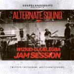 New Music: Download GospelOnDeBeatz x Alternate Sound x Wizkid – Ojuelegba (Live Jam Session)