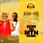 New Music: Download KSB — Sugar Sugar Ft M.I Abaga