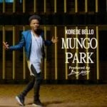 New Music: Download Korede-Bello — Mungo Park