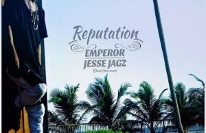 Jesse Jagz – Reputation Cover Art