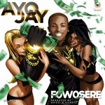 New Music: Download Ayo Jay – Fowosere