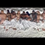 """Rap Mogul Kanye West Gets Naked with Fake Taylor Swift, Donlad Trump, Rihanna, Chris Brown, Ray J, Bill Cosby & More in """" Famous """"Music Video"""