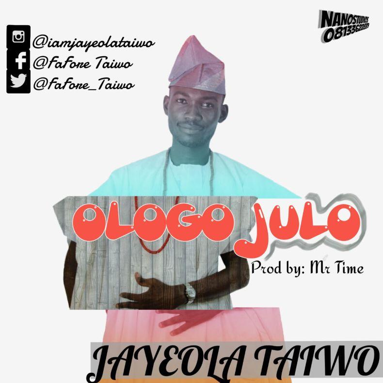 Jayeola Taiwo -- Ologo Julo