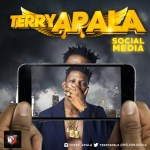 Music Premiere : Download Terry Apala — Social Media