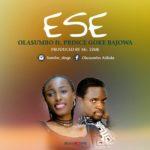 Music Premiere : Download Olasumbo — Ese Ft. Prince Goke Bajowa (Prod by Mr.Time)
