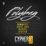 New Music : Download Reminisce — Polybag Ft. Jesse Jagz, Oladips & Classiq