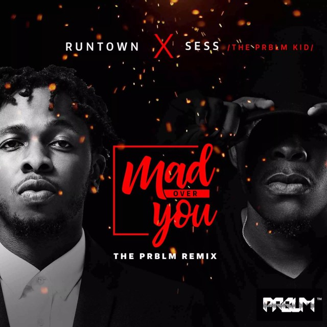 Sess Remix of Runtown -- Mad Over You