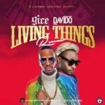 New Music : Download 9ice — Living Things Ft. Davido (Remix)