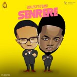 "Skales Enlist Dynamic Longevity of D'banj In "" Senrere, Download Skales — Senrere Ft. D'banj"