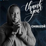 "Music Premiere : Gospel Music's Newest Contemporary Artist Chibuzor Debuts "" Thank You """