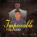"Israel Returns with "" Impeccable God "" Featuring Doow + Download Israel — Impeccable God Ft. Doow (Prod by Mr.Time)"