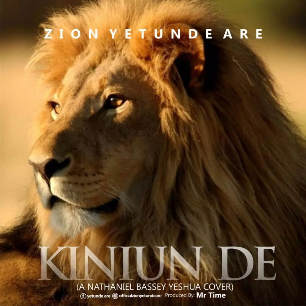 Download Zion Yetunde Are -- Kiniun De (A Nathaniel Bassey's Yeshua Cover) MP3 Audio