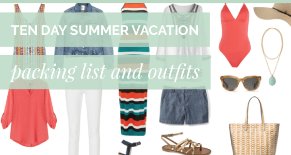 Ten Day Summer Vacation Packing List and Outfits2