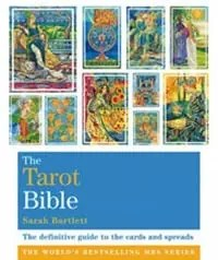 The Tarot Bible-The definitive guide to the cards and spreads