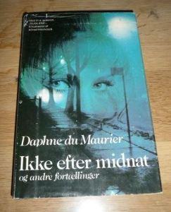 Ikke efter midnat og andre fortællinger af Daphne du Maurier