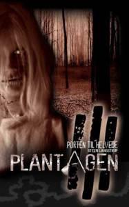 Plantagen 3 - Porten til Helvede af Steen Langstrup