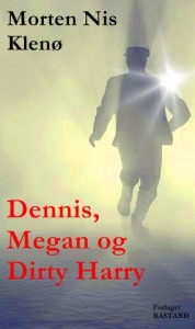 Dennis, Megan og Dirty Harry