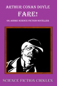 Fare! og andre science fiction-noveller af Arthur Conan Doyle