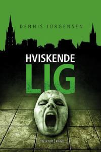 Hviskende lig af Dennis Jürgensen
