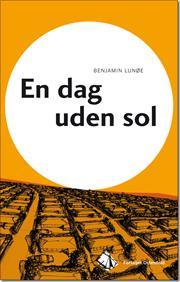 En dag uden sol af Benjamin Lunøe