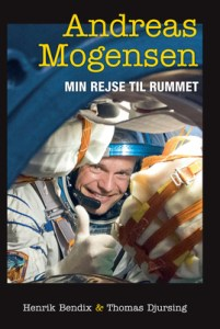 Andreas Mogensen - Min rejse til rummet af Henrik Bendix og Thomas Djursing