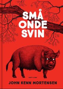 Små onde svin af John Kenn Mortensen