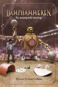Damphammeren: En steampunk-antologi / red. Niels Dalgaard