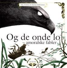 Og de onde lo - amoralske fabler af Ellen Holmboe, illustreret af Kristian Eskild Jensen