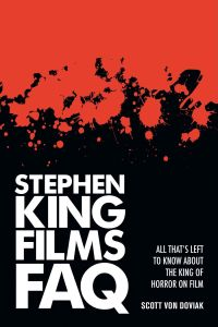 Stephen King Films FAQ af Scott Von Doviak