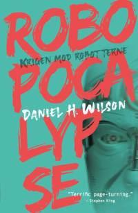 Robopocalypse af Daniel H. Wilson