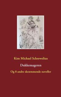 Dukkemageren af Kim Michael Schrewelius
