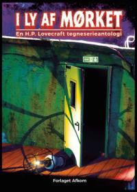 I ly af mørket - en H.P. Lovecraft tegneserieantologi