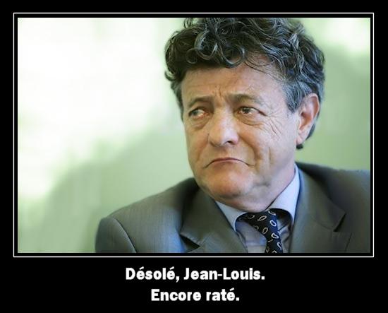 Désolé Jean-Louis. Encore raté.