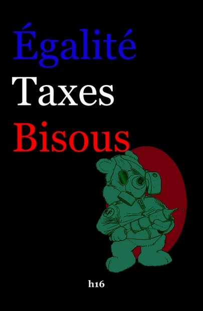 Égalité, Taxes, Bisous