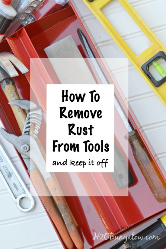 Remove Rust From Tools And Keep It Off H20bungalow